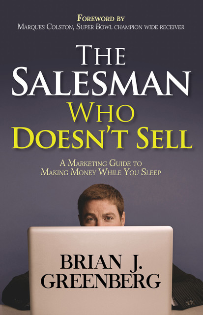 The Salesman Who Doesn't Sell, Brian J. Greenberg