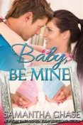 Baby, Be Mine, Samantha Chase