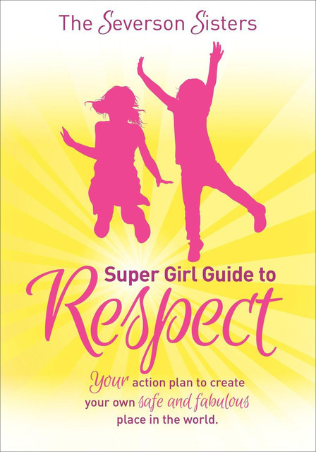 The Severson Sisters Super Girl Guide to Respect, The Severson Sisters