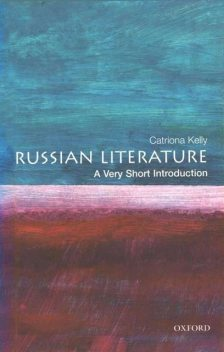 Russian Literature: A Very Short Introduction, Catriona Kelly