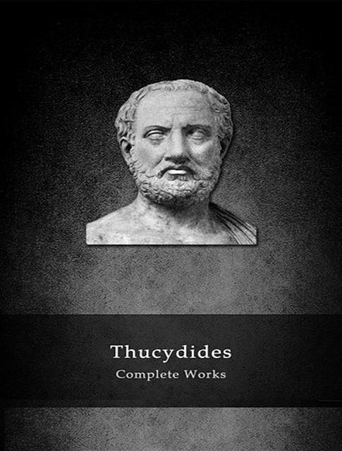 The Complete Works of Thucydides, Thucydides