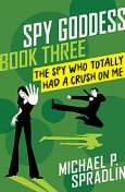 The Spy Who Totally Had a Crush on Me, Michael Spradlin