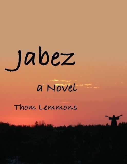 Jabez: A Novel, Thom Lemmons