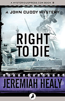 Right to Die, Jeremiah Healy
