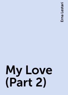 My Love (Part 2), Erna Lestari