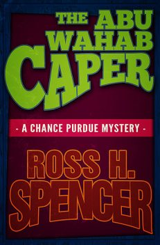 The Abu Wahab Caper, Ross H.Spencer