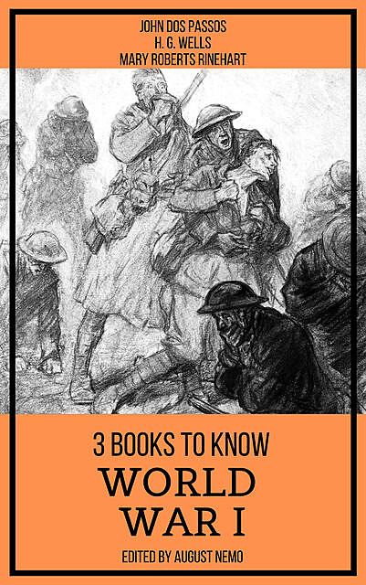 3 books to know World War I, Herbert Wells, Mary Roberts Rinehart, John Dos Passos, August Nemo