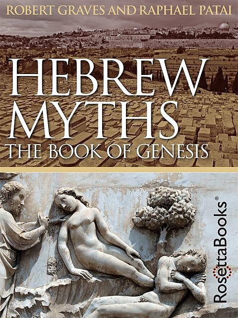 Hebrew Myths, Robert Graves, Raphael Patai