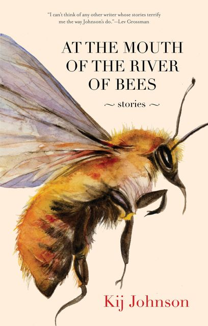 At the Mouth of the River of Bees, Kij Johnson