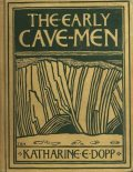 The Early Cave-Men, Katharine Elizabeth Dopp