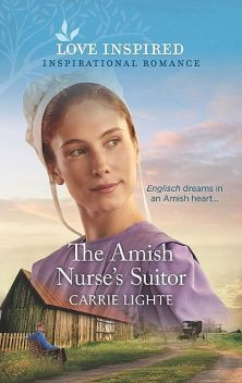 The Amish Nurse's Suitor, Carrie Lighte