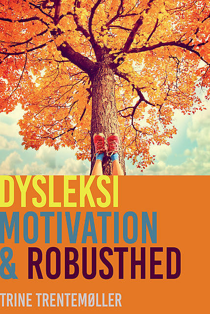 Dysleksi, motivation og robusthed, Trine Trentemøller