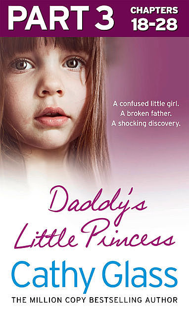 Daddy's Little Princess: Part 3 of 3, Cathy Glass