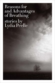 Reasons for and Advantages of Breathing, Lydia Peelle