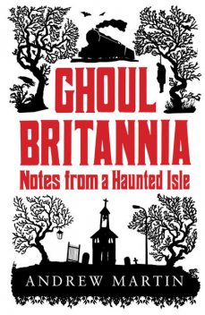 Ghoul Brittania, Andrew Martin