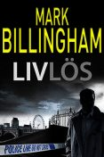 Livlös, Mark Billingham
