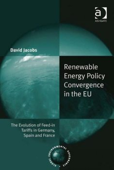 Renewable Energy Policy Convergence in the EU, David Jacobs