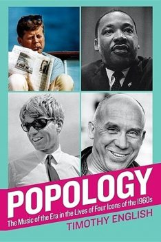 Popology: The Music of the Era in the Lives of Four Icons of the 1960s, Timothy English