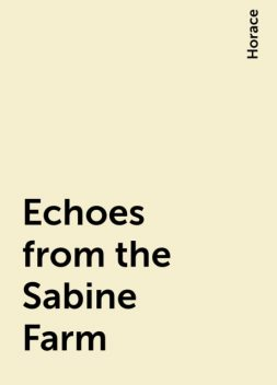 Echoes from the Sabine Farm, Horace