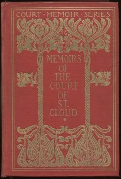 Memoirs of the Court of St. Cloud (Being secret letters from a gentleman at Paris to a nobleman in London) — Complete, Lewis Goldsmith