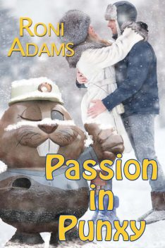Passion in Punxy, Roni Adams
