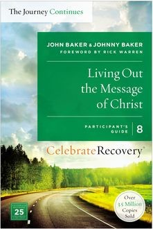 Living Out the Message of Christ: The Journey Continues, Participant's Guide 8, John Baker, Johnny Baker