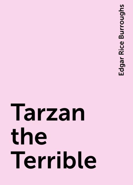 Tarzan the Terrible, Edgar Rice Burroughs