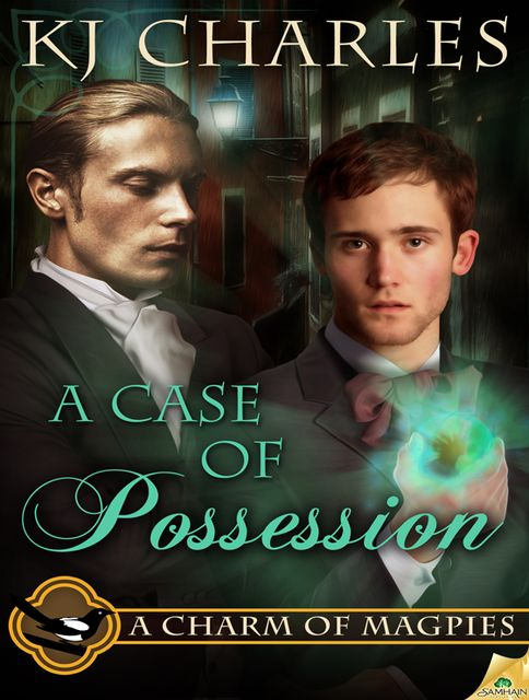 A Case of Possession: A Charm of Magpies, Book 2, KJ Charles