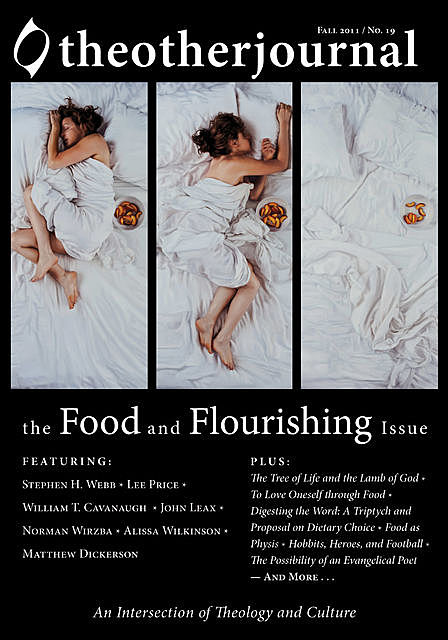 The Other Journal: The Food and Flourishing Issue, Christopher J. Keller