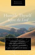 Humble Thyself before the Lord, Saint Catherine of Siena, Brother Lawrence, Thomas a Kempis, Saint Antony of Egypt