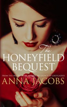 The Honeyfield Bequest, Anna Jacobs