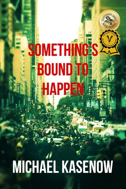 Something's Bound to Happen, Michael Kasenow