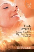 Totally Tempting, Mary Baxter, Annette Broadrick, Peggy Moreland