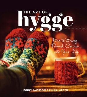 The Art of Hygge, Elias Larsen, Jonny Jackson