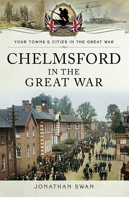 Chelmsford in the Great War, Jonathan Swan