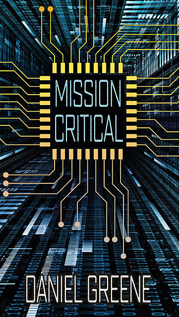Mission Critical, Daniel Greene