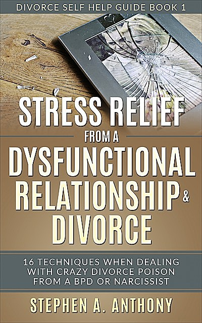 Stress Relief from Relationship Divorce, Stephen A. Anthony