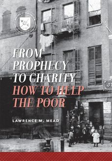 From Prophecy to Charity, Lawrence M. Mead