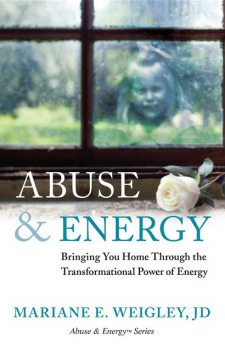 Abuse & Energy, Mariane Weigley