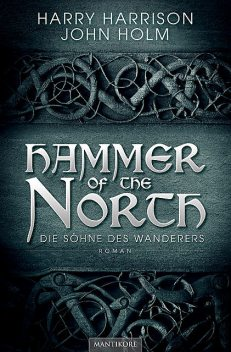 Hammer of the North – Die Söhne des Wanderers, Harry Harrison, John Holm