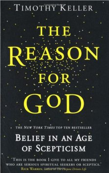 The Reason for God: Belief In An Age Of Scepticism, Timothy Keller