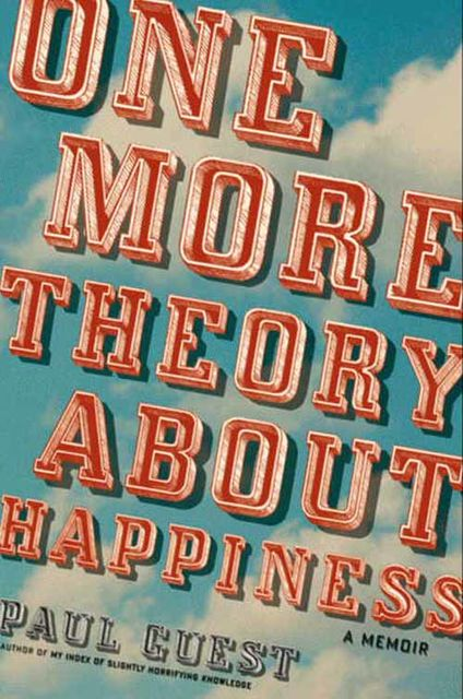One More Theory About Happiness, Paul Guest