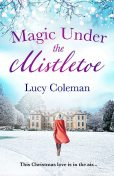 Magic Under the Mistletoe, Lucy Coleman