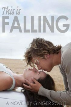 This Is Falling (Falling #1), Ginger Scott