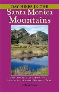 Day Hikes In the Santa Monica Mountains, Robert Stone