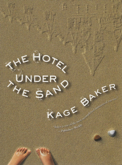 The Hotel Under the Sand, Kage Baker