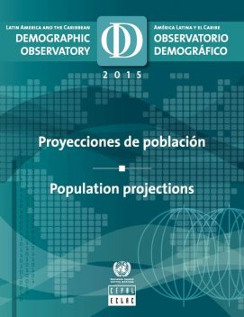 Latin America and the Caribbean Demographic Observatory 2015/Observatorio demográfico América Latina y el Caribe 2015, Economic Commission for Latin America, the Caribbean