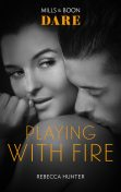 Playing With Fire, Rebecca Hunter