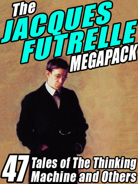 The Jacques Futrelle Megapack, Jacques Futrelle