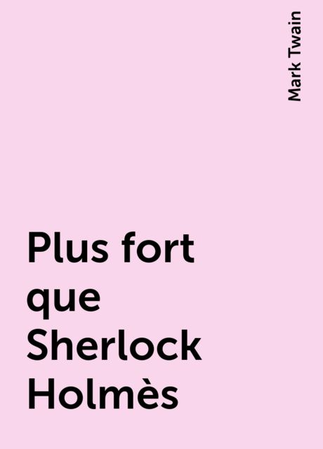 Plus fort que Sherlock Holmès, Mark Twain